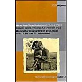 Literarische Verarbeitungen des Krieges vom 17. bis zum 20. Jahrhundert - Claudia Glunz