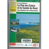 Pas-De-Calais, Kent - Les Chemins De La D�couverte, Pr, 41 Promenades Et Randonn�es de Collectif