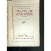 Chants Du Desespere (1914-1920) - Edition Originale de charles vildrac