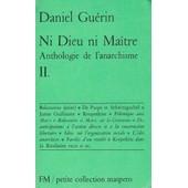 Ni Dieu Ni Ma�tre Anthologie De L'anarchisme Tome 2 de Daniel Gu�rin