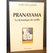 Pranayama : La Dynamique Du Souffle de Andr� Van Lysebeth