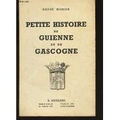 Petite Histoire De Guienne Et De Gascogne de andr� masson