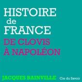 Histoire De France - De Clovis � Napol�on (1cd Audio Mp3) de Jacques Bainville