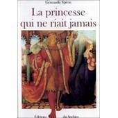 La Princesse Qui Ne Riait Jamais - Adapt� D'un Conte Traditionnel de Gennadij Spirin