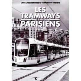 Les Tramways parisiens -1992 à nos jours- La grande histoire des transports urbains - Inconnu