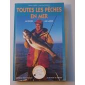 Toutes Les P�ches En Mer Au Bord, Au Large de Nelson Cazeils, Jean-Paul Doron