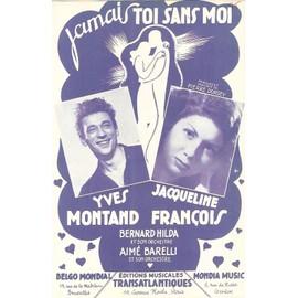partition YVES MONTAND / JACQUELINE FRANCOIS : jamais toi sans moi