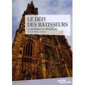 D�fi Des B�tisseurs : La Cath�drale De Strasbourg de Marc Jampolsky