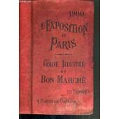 Guide Illustre Du Bon Marche - L'exposition Et Paris Au Vingtieme Siecle de COLLECTIF