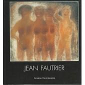 Jean Fautrier - Exposition R�trospective Du 17.12.2004 Au 13.03.2005 - Martigny de Daniel Marchesseau