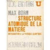 Structure Atomique De La Mati�re de Max Born