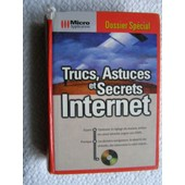 Trucs Astuces Et Secrets Internet - Dossier Sp�cial - Micro Application de Collectif