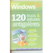 Microsoft Windows Xp / 120 Trucs Et Astuces Antigaleres / Supplement Du N� 46 de MICROSOFT