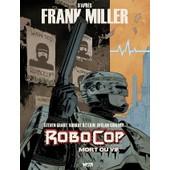 Robocop, Mort Ou Vif - Tome N� 1 de Steven Grant