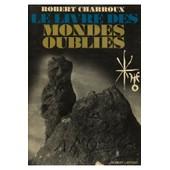 Le Livre Des Mondes Oubli�s / 1971 / Charroux, Robert de robert charroux