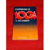 J'apprends Le Yoga de A.Van Lysebeth