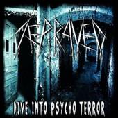 Depraved - Dive Into Psycho Terror