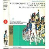 L'unifrome Et Les Armes Des Soldats Du Premier Empire - En Deux Tomes - Tomes 1 + 2. de FUNCKEN LILIANE