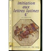 Initiation Aux Lettres Latines - 4e - Livre 1 - Programme 1979 / Collection R. Morisset de BAUDIFFIER - GASON - THOMAS