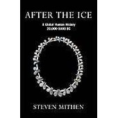 After The Ice - A Global Human History (20,000-5000 Bc) de Steven Mithen
