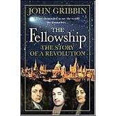 The Fellowship: The Story Of A Revolution de John Gribbin