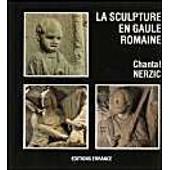 La Sculpture En Gaule Romaine de Chantal Nerzic