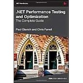 .Net Performance Testing And Optimization - The Complete Guide de Paul Glavich