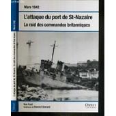 L'attaque Du Port De St-Nazaire - Le Raid Des Commandos Britanniques de FORD KEN