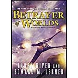 Betrayer of Worlds - Larry Niven