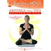 Ashtanga Vinyasa Yoga : D�couvrir Les Bases de B?Atrice Reynier