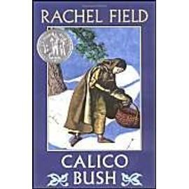 Calico Bush - Rachel Field