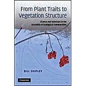 From Plant Traits To Vegetation Structure: Chance And Selection In The Assembly Of Ecological Communities de Bill Shipley