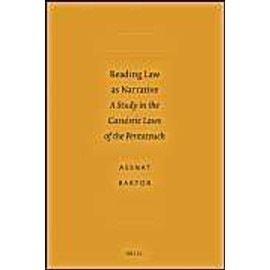 Reading Law as Narrative: A Study in the Casuistic Laws of the Pentateuch - Assnat Bartor