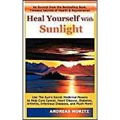 Heal Yourself With Sunlight de Andreas Moritz