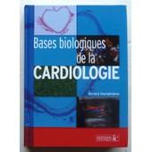 Bases Biologiques De La Cardiologie de Bernard Swynghedauw