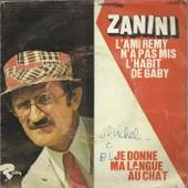L'ami Remy N'a Pas Mis L'habit De Gaby (M. Jourdan / J.-C. Dee) 2'18 / Je Donne Ma Langue Au Chat (M. Jourdan / V. De Moraes & S. Bardotti) 2'18 - Zanini