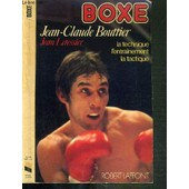 Boxe - La Technique - L'entrainement - La Tactique / Collection Sports Pour Tous de BOUTTIER JAN-CLAUDE - LETESSIER JEAN