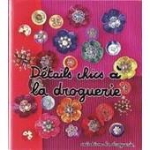 D�tails Chics � La Droguerie (D�c 2004) de Cr�ations La Droguerie