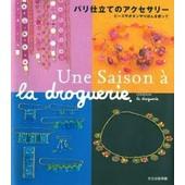 Une Saison � La Droguerie / �dition Sp�ciale Franco-Japonaise - (Printemps-�t� 2001) de Cr�ations La Droguerie