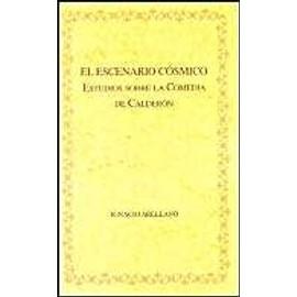 Escenario Cosmico, El. Estudios Sobre La Comedia De Calderon.(B.A.H.44) - Arellano, Ignacio