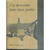 J'ai Descendu Dans Mon Jardin - Recits, Contes, Reflexions Et Poemes. de michel delaroque