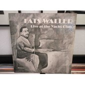Live At The Yacht Club - Fats Waller