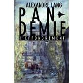 Pand�mie : L'effondrement de Alexandre LANG