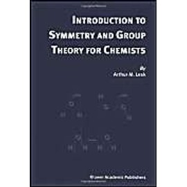 Introduction to Symmetry and Group Theory for Chemists - Arthur M. Lesk