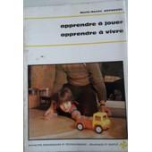 Apprendre � Jouer, Apprendre � Vivre de Marie-Ren�e Aufauvre