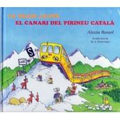 Le Train Jaune, El Canari Del Pirineu Catal� de Alexia Rossel