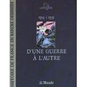 Le Monde-Larousse, Histoire De France En Bande Dessin�es N� 15 : D'une Guerre � L'autre de Collectif
