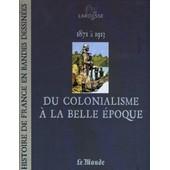 Le Monde-Larousse, Histoire De France En Bande Dessin�es N� 14 : Du Colonialisme � La Belle �poque de Collectif