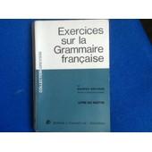 Exercices Sur La Grammaire Francaise Livre Du Ma�tre de Maurice Gr�visse