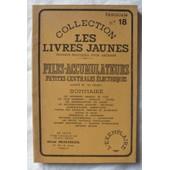 Piles-Accumulateurs - Petites Centrales �lectrique. de Collection Les Livres Jaunes - Fascicule N� 18.